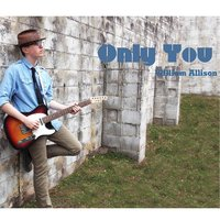 Only You — William Allison