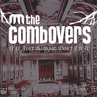 If It Ain't Baroque, Don't Fix It — The Combovers