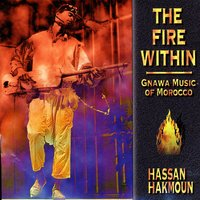 The Fire Within: Gnawa Music of Morocco — Hassan Hakmoun