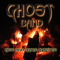Hide and Make Inactive — Ghost Band