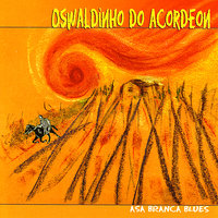 Asa Branca Blues — Oswaldinho do Acordeon