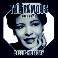 The Famous Billie Holiday, Vol. 10 — Billie Holiday