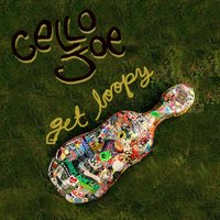 Get Loopy! — Cello Joe