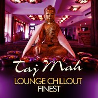 Taj Mah Lounge, Chill Out Finest, Vol.1 — сборник