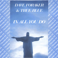 TRUE BLUE — Dave Foraker