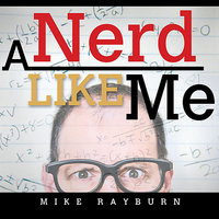 A Nerd Like Me — Mike Rayburn