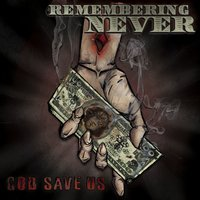 God Save Us — Remembering Never