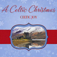 Celtic Joy — The Columba Minstrels, Frank McConnell, The Ballycastle Players, Jenny Keldie, Bandari., Sheila Henderson