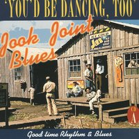 Jook Joint Blues: Good Time Rhythm & Blues, CD A — сборник