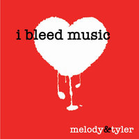 I Bleed Music — Melody & Tyler