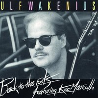 Back To The Roots — Kee Marcello, Ulf Wakenius