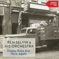 Happy Days Are Here Again — Ben Selvin & His Orchestra, Ирвинг Берлин