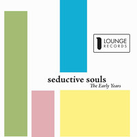 The Early Years — Seductive Souls