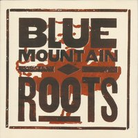 Roots — Blue Mountain
