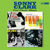 "Four Classic Albums (Dial ""S"" For Sonny / Sonny Clark Trio / Cool Struttin' / Leapin' and Lopin') — Sonny Clark"