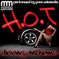 H.O.T Driving Anthems — Pure Adrenalin