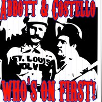 Who's On First — Abbott & Costello