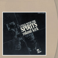 I Talk With The Spirits — Rahsaan Roland Kirk