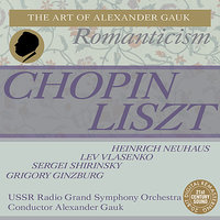 Chopin: Piano Concerto No. 1 - Liszt: Piano Concerto No. 2, etc — Фредерик Шопен, Ференц Лист, Grigory Ginzburg, Alexander Gauk, Lev Vlasenko, Heinrich Neuhaus, USSR Radio Grand Symphony Orchestra
