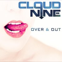 Over & Out — Cloud Nine