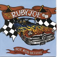 Hot Rod Deluxe — Ruby Joe