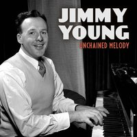 Unchained Melody — Jimmy Young