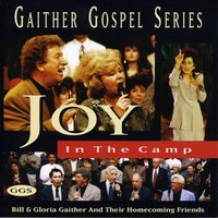 Joy In The Camp — Bill & Gloria Gaither