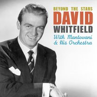 Beyond the Stars — David Whitfield & Mantovani & His Orchestra