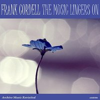 The Melody Lingers On — Frank Cordell and His Orchestra