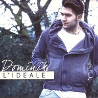 L'ideale — Dominik