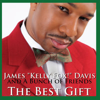 The Best Gift — James ''Kelly Fox!'' Davis & A.B.F.