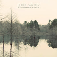 End Of The World (One More Time) / Battle vs. The War — Butch Walker