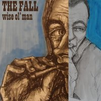 Wise Ol' Man EP — The Fall