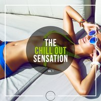 The Chill Out Sensation, Vol. 1 — сборник
