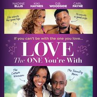 Love the One You're With — Brad James, Carl Payne, Kiki Haynes, Nadine Ellis, Patricia Cuffie-Jones, D.B. Woodside