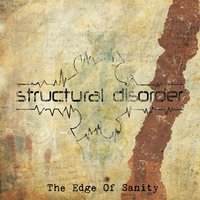 The Edge of Sanity — Structural Disorder