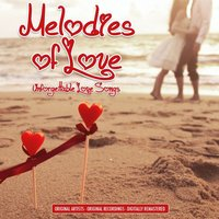 Melodies of Love - Unforgettable Love Songs — сборник