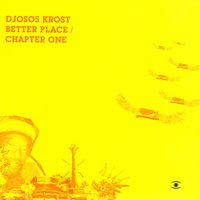 Better Place/Chapter One Single — Djosos Krost
