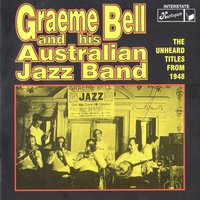 The Unheard Titles from 1948 — Graeme Bell & His Australian Jazz Band