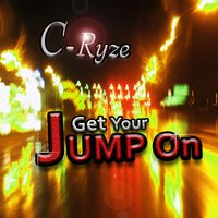Get Your Jump On — C-Ryze