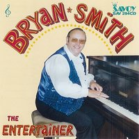 The Entertainer — Bryan Smith