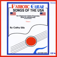 Patriotic Guitar: Songs of the USA, Vol. 1 (For Classroom Guitar Ensemble)[Easy to Advanced] — Donn Legge, Cathy Ellis & Rene Gonzalez