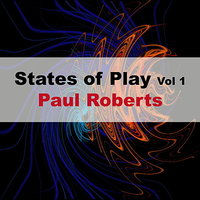 States of Play Vol. 1 — Paul Roberts