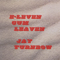 E-  Leven Cum Leaven — Jay Turnbow