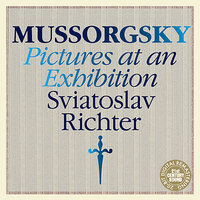 Mussorgsky: Pictures at an Exhibition — Святослав Рихтер, Модест Петрович Мусоргский