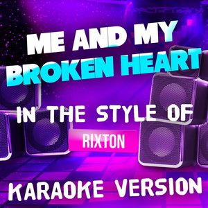 Ameritz Top Tracks - Me and My Broken Heart (In the Style of Rixton)