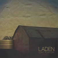 Don't Rush Off — Laden