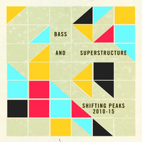 Bass and Superstructure: Shifting Peaks 2010-2015 — сборник