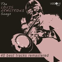 The Louis Armstrong Songs — Louis Armstrong