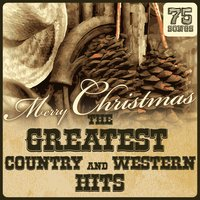 Merry Christmas: The Greatest Country & Western Hits — сборник